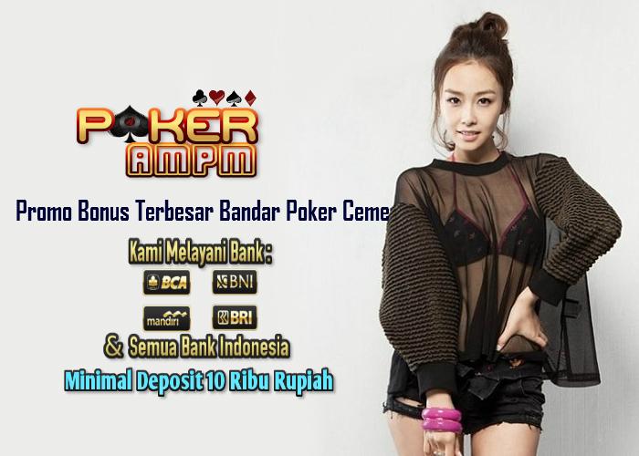 Promo Bonus Terbesar Bandar Poker Ceme