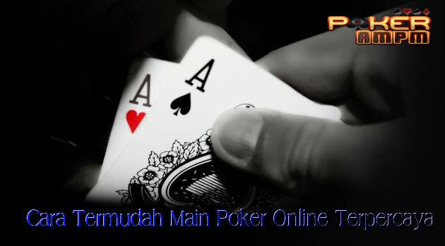 Cara Bermain Kartu Poker Online Termudah Dan Terpercaya |