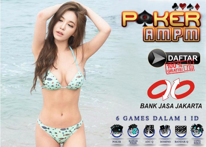 Situs Poker Bank Jasa Jakarta - PokerAMPM